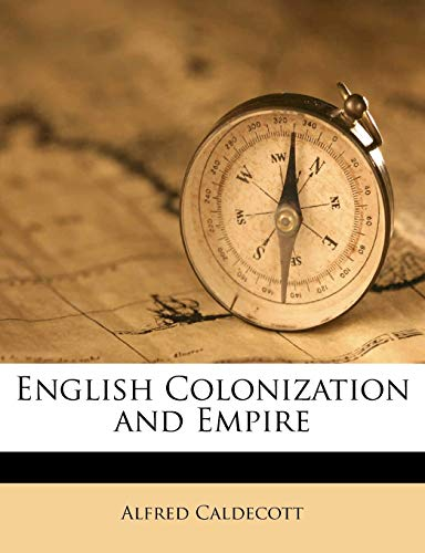 9781149600849: English Colonization and Empire