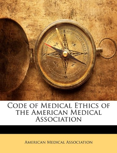 9781149619506: Code of Medical Ethics of the American Medical Association