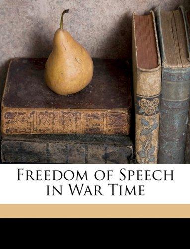 9781149631546: Freedom of Speech in War Time