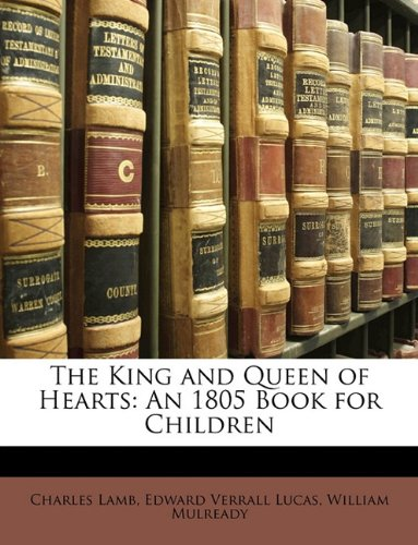 9781149648841: The King and Queen of Hearts: An 1805 Book for Children