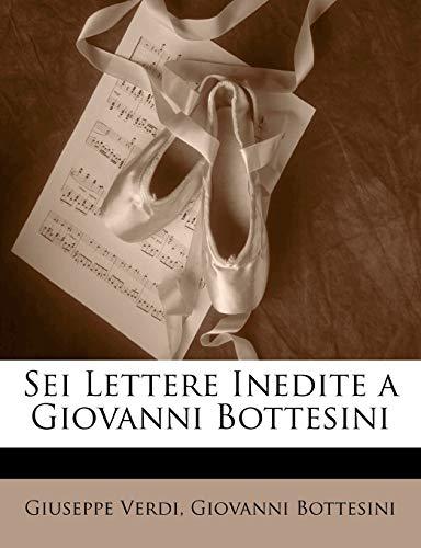 9781149654804: Sei Lettere Inedite a Giovanni Bottesini (Italian Edition)