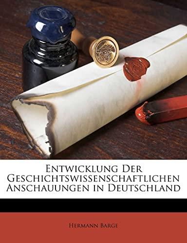 9781149656020: Entwicklung Der Geschichtswissenschaftlichen Anschauungen in Deutschland (German Edition)