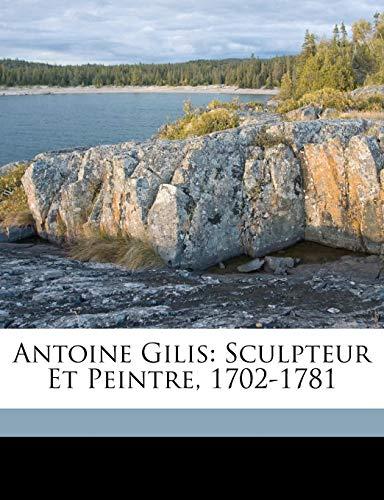 9781149667538: Antoine Gilis: Sculpteur Et Peintre, 1702-1781