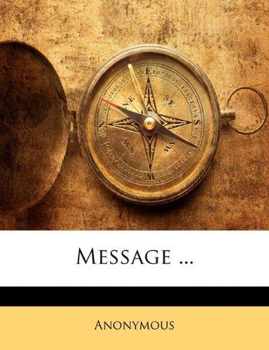 9781149680995: Message ...