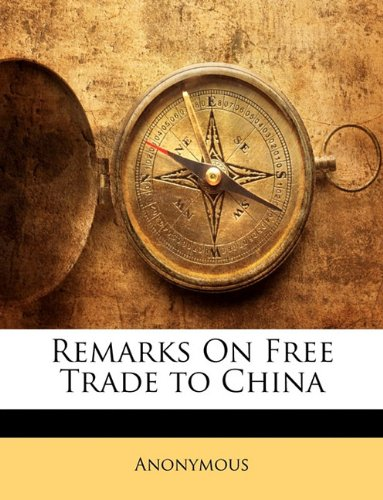 Remarks On Free Trade to China: Anonymous