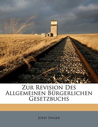 Zur Revision Des Allgemeinen Bürgerlichen Gesetzbuchs (German