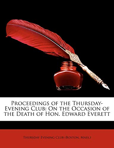 9781149710784: Proceedings of the Thursday-Evening Club: On the Occasion of the Death of Hon. Edward Everett