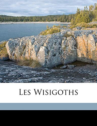 9781149720981: Les Wisigoths (French Edition)