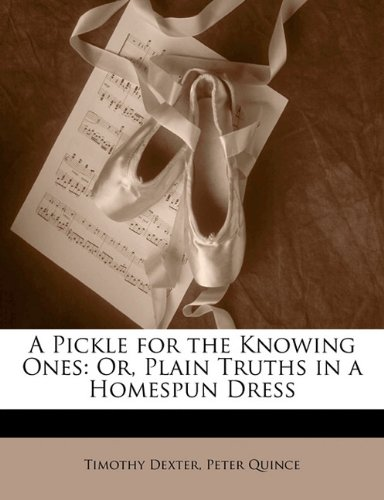9781149748411: A Pickle for the Knowing Ones: Or, Plain Truths in a Homespun Dress