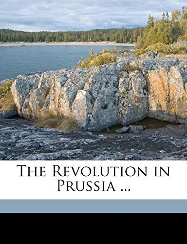 9781149761700: The Revolution in Prussia ...
