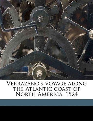 9781149764688: Verrazano's voyage along the Atlantic coast of North America, 1524