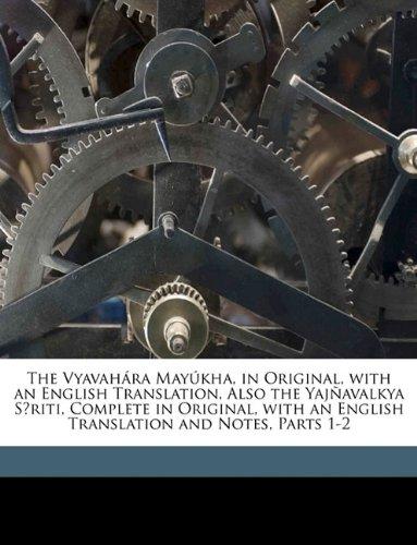 9781149800751: The Vyavahára Mayúkha, in Original, with an English Translation, Also the Yajñavalkya Smriti, Complete in Original, with an English Translation and Notes, Parts 1-2