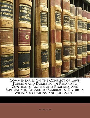 9781149807170: Commentaries On the Conflict of Laws, Foreign and Domestic, in Regard to Contracts, Rights, and Remedies, and Especially in Regard to Marriages, Divorces, Wills, Successions, and Judgments