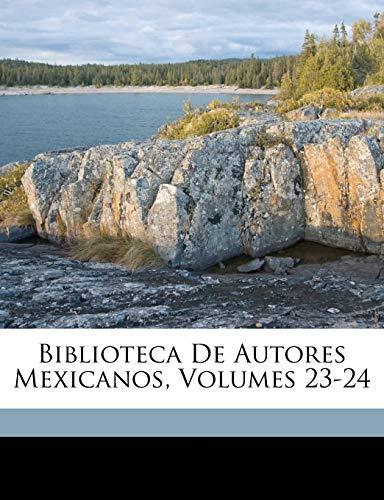 Biblioteca De Autores Mexicanos, Volumes 23-24