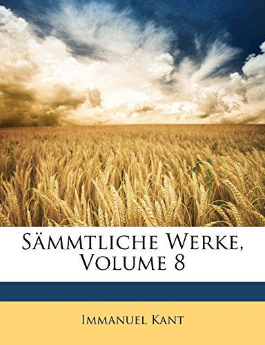 Sämmtliche Werke, Volume 8 (German Edition) (1149981172) by Kant, Immanuel