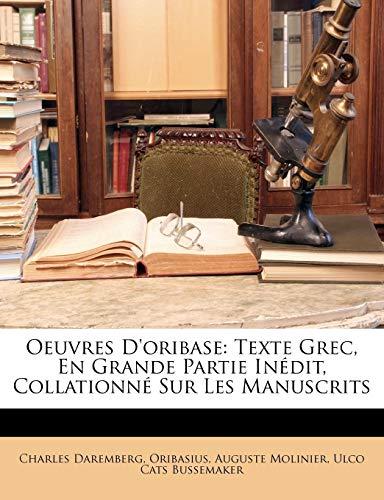 9781149981412: Oeuvres D'oribase: Texte Grec, En Grande Partie Inédit, Collationné Sur Les Manuscrits (Greek Edition)