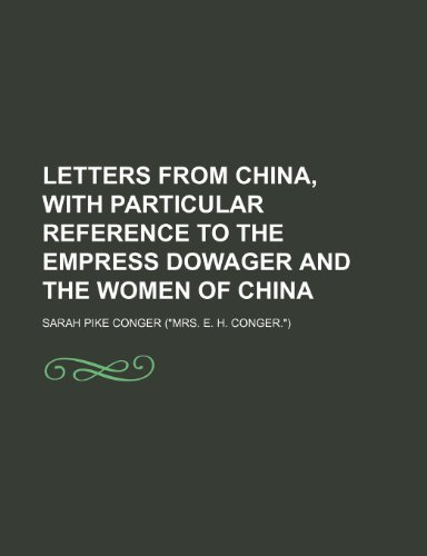 9781150009723: Letters From China, With Particular Reference to the Empress Dowager and the Women of China