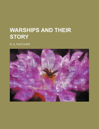 Warships and Their Story (1150013257) by R. A. Fletcher