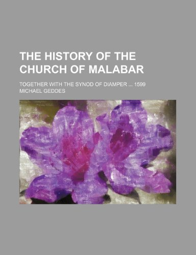 The history of the church of Malabar ; Together with the Synod of Diamper 1599 (9781150020766) by Michael Geddes