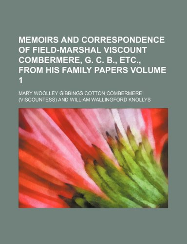9781150029059: Memoirs and Correspondence of Field-Marshal Viscount Combermere, G. C. B., Etc., from His Family Papers (V. 1)