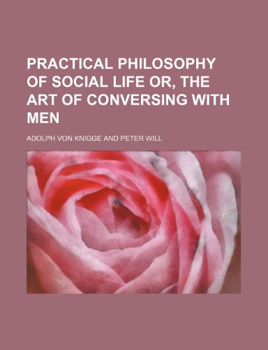 9781150030925: Practical philosophy of social life or, the art of conversing with men