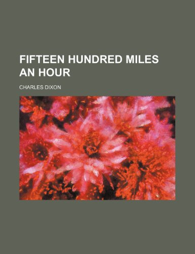 Fifteen Hundred Miles an Hour (1150035978) by Dixon, Charles