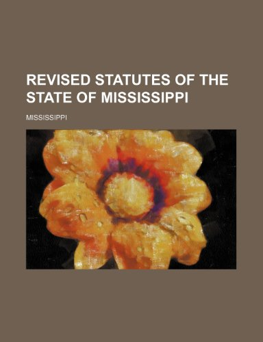 Revised Statutes of the State of Mississippi (1150038454) by Mississippi