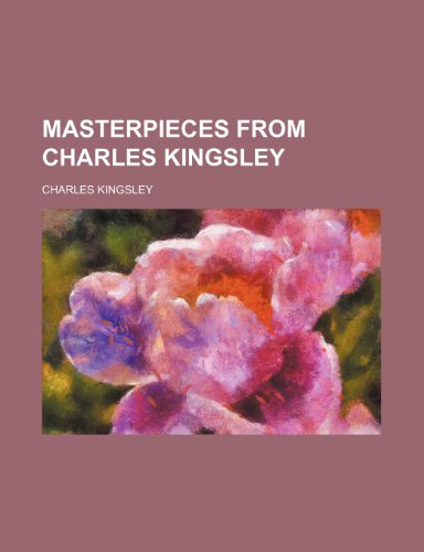 9781150045547: Masterpieces from Charles Kingsley