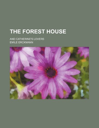 9781150051234: The Forest House; And Catherine's Lovers