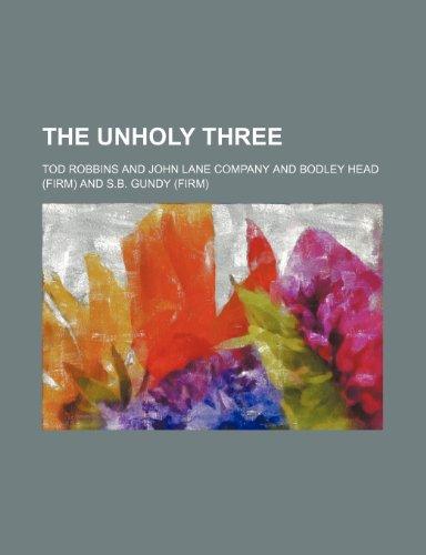 9781150052378: The Unholy Three