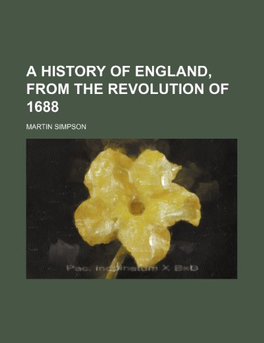 A History of England, From the Revolution of 1688 (1150054247) by Simpson, Martin