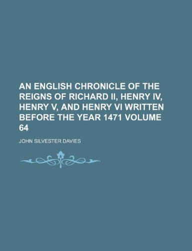 9781150059759: An English chronicle of the reigns of Richard II, Henry IV, Henry V, and Henry VI written before the year 1471 Volume 64