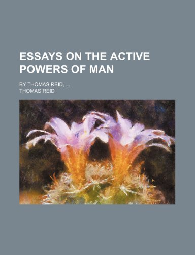 9781150064630: Essays on the Active Powers of Man; By Thomas Reid