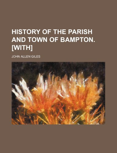 9781150067808: History of the Parish and Town of Bampton. [With]