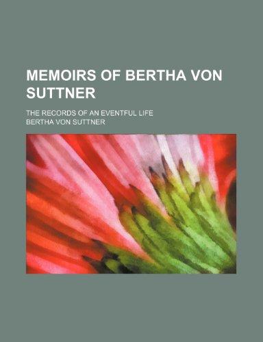 9781150078859: Memoirs of Bertha Von Suttner (Volume 1); The Records of an Eventful Life