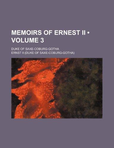 9781150078989: Memoirs of Ernest Ii (Volume 3); Duke of Saxe-Coburg-Gotha