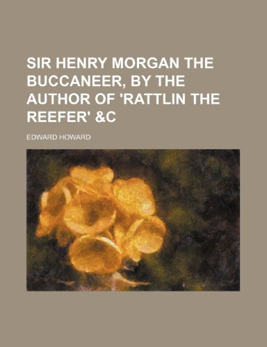 Sir Henry Morgan the buccaneer, by the author of 'Rattlin the reefer' &c (1150090952) by Edward Howard