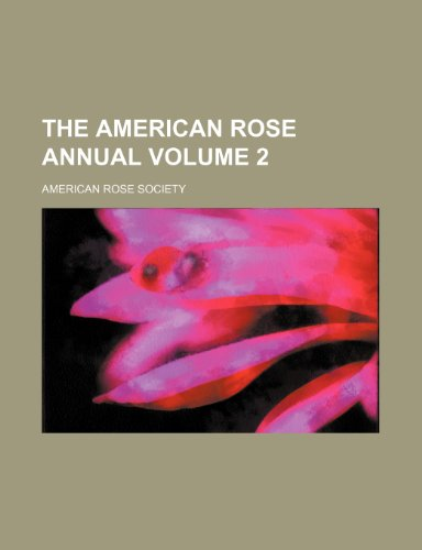 9781150091889: The American rose annual Volume 2