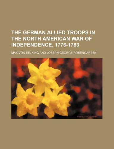 9781150092930: The German Allied Troops in the North American War of Independence, 1776-1783