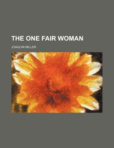 The one fair woman (1150095385) by Joaquin Miller