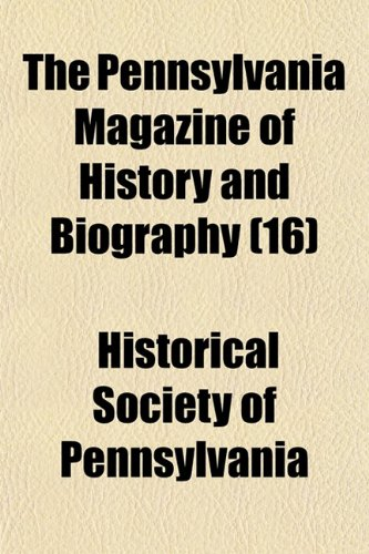 9781150095597: The Pennsylvania Magazine of History and Biography (Volume 16)
