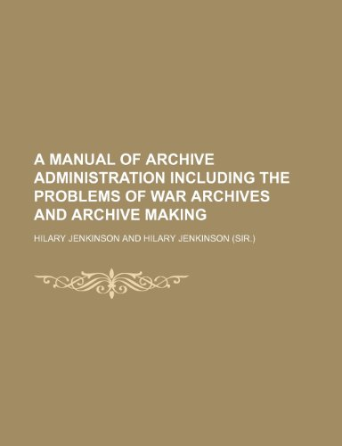 9781150104251: A Manual of Archive Administration Including the Problems of War Archives and Archive Making