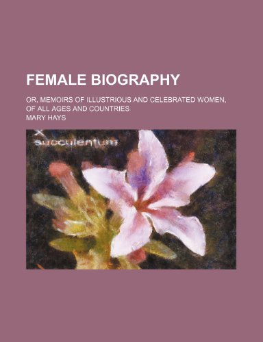 Female Biography (Volume 1); Or, Memoirs of: Hays, Mary