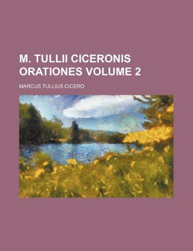 9781150113246: M. Tullii Ciceronis Orationes (2)
