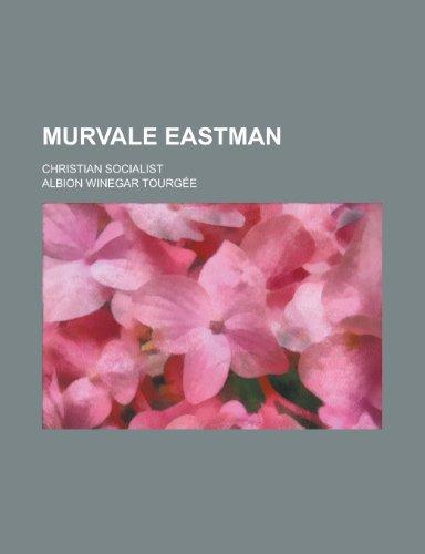 9781150114519: Murvale Eastman; Christian Socialist