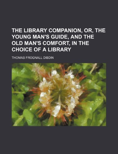 9781150125614: The library companion, or, The young man's guide, and the old man's comfort, in the choice of a library (Volume 2)