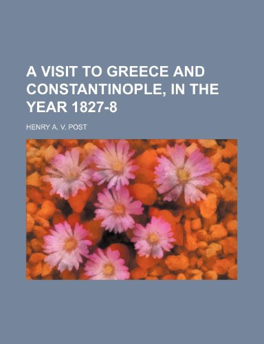 9781150138409: A visit to Greece and Constantinople, in the year 1827-8