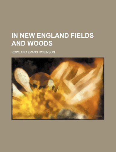 In New England Fields and Woods (1150146672) by Robinson, Rowland Evans