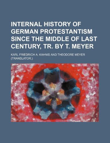 9781150147678: Internal history of German protestantism since the middle of last century, tr. by T. Meyer