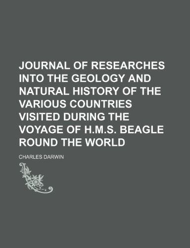 9781150148224: Journal of Researches Into the Geology and Natural History of the Various Countries Visited During the Voyage of H.m.s. Beagle Round the World
